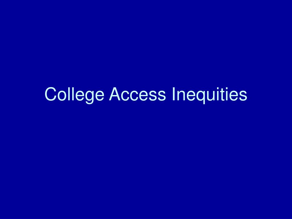 College Access Inequities