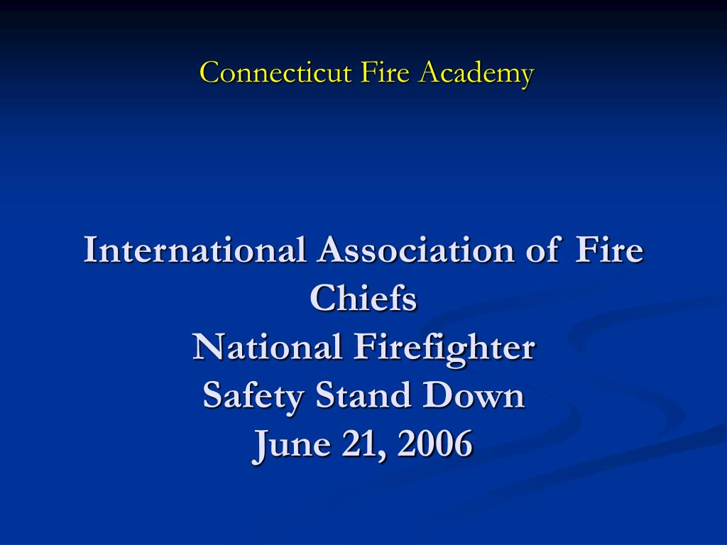 international association of fire chiefs national firefighter safety stand down june 21 2006 l.