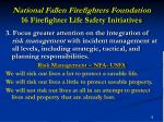 national fallen firefighters foundation 16 firefighter life safety initiatives19