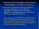 national fallen firefighters foundation 16 firefighter life safety initiatives23