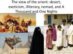 the view of the orient desert exoticism illiteracy nomad and a thousand and one nights