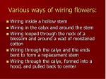 various ways of wiring flowers