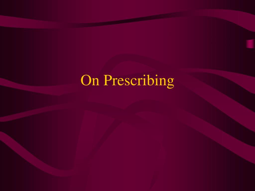 On Prescribing