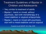treatment guidelines of bipolar in children and adolescents