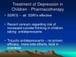 treatment of depression in children pharmacotherapy