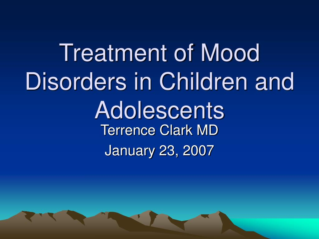 treatment of mood disorders in children and adolescents l.