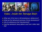 video inside the teenage brain