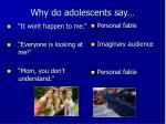 why do adolescents say