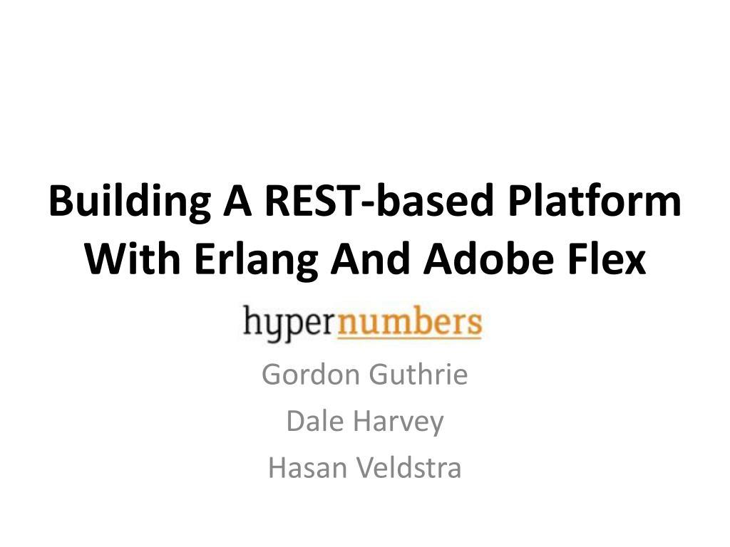 building a rest based platform with erlang and adobe flex l.