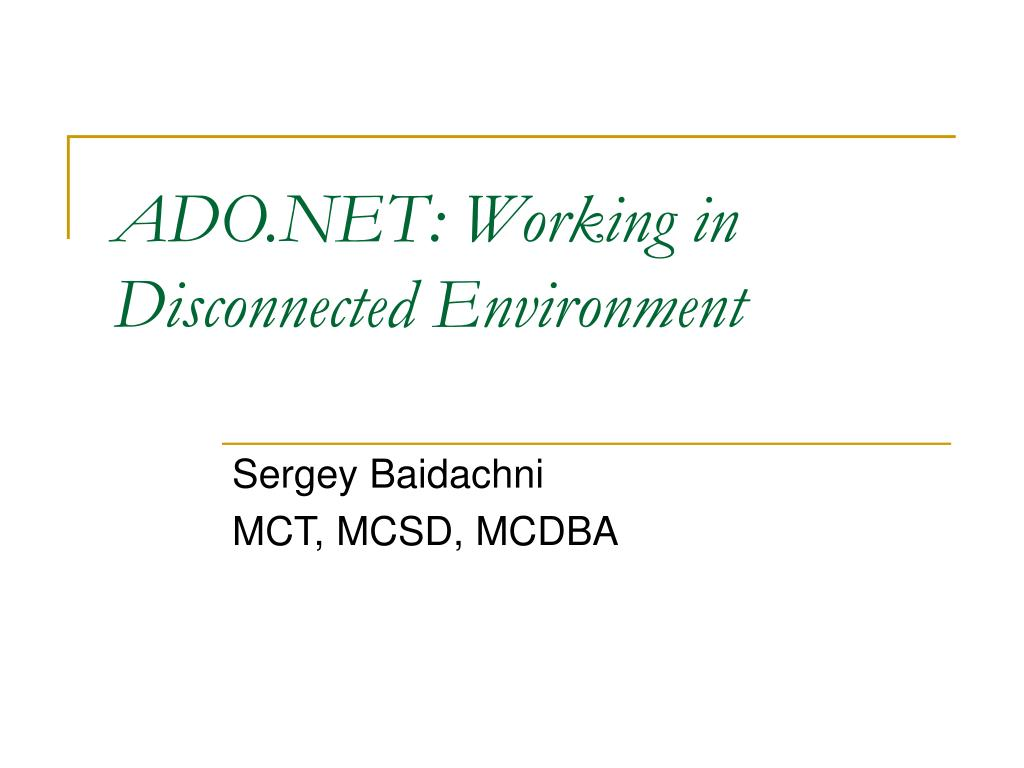 ado net working in disconnected environment l.