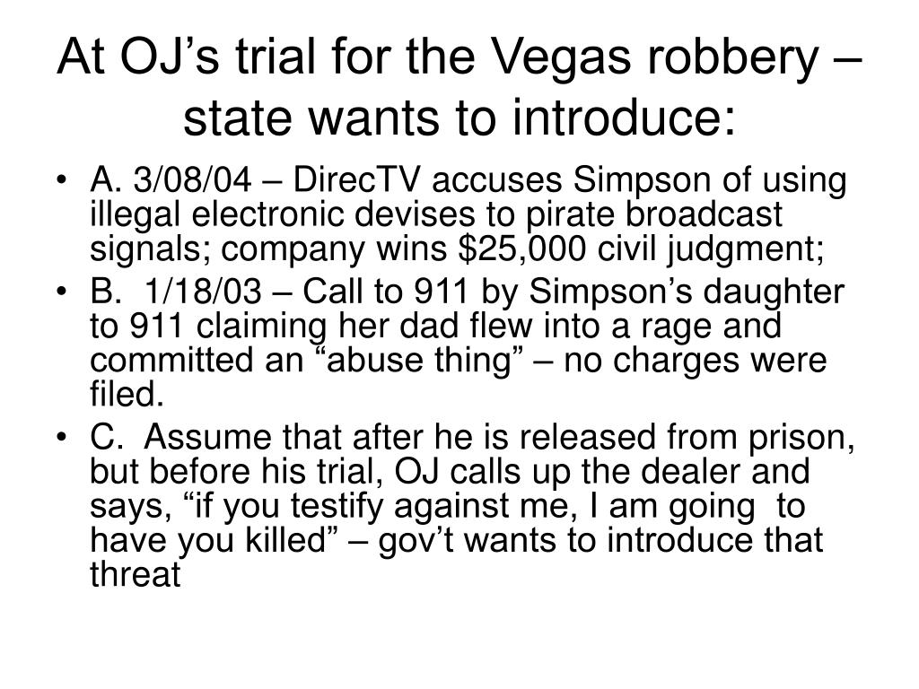 At OJ's trial for the Vegas robbery – state wants to introduce: