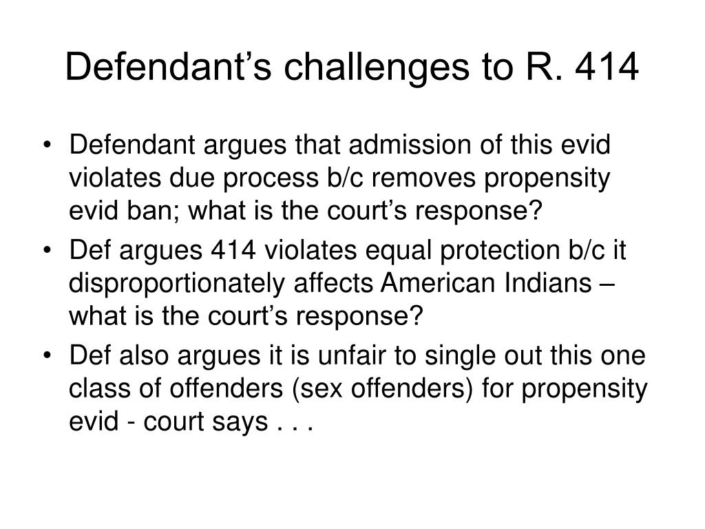 Defendant's challenges to R. 414