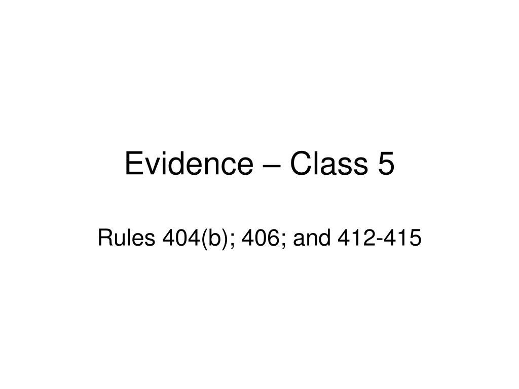 Evidence – Class 5