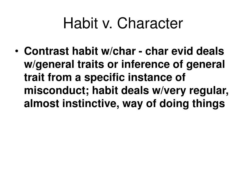 Habit v. Character