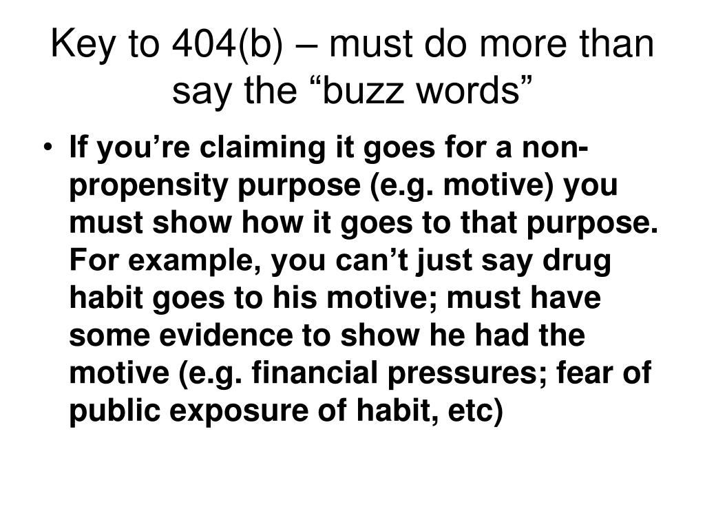 """Key to 404(b) – must do more than say the """"buzz words"""""""