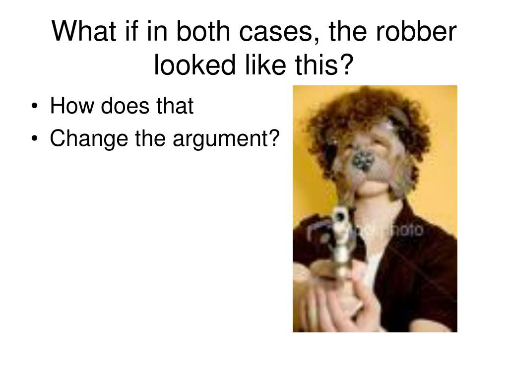 What if in both cases, the robber looked like this?