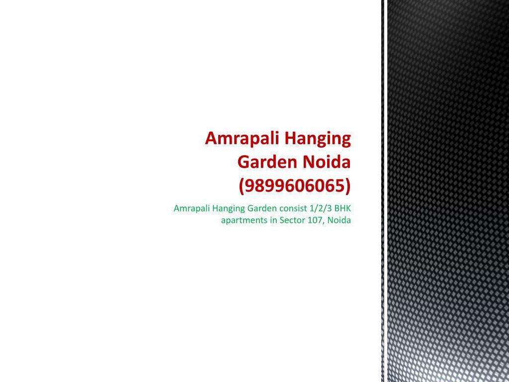 amrapali hanging garden noida 9899606065 l.