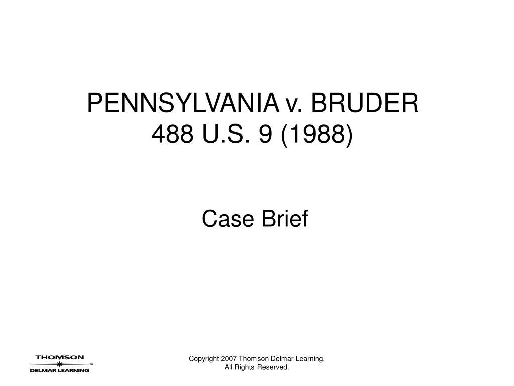 pennsylvania v bruder 488 u s 9 1988