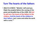 turn the hearts of the fathers