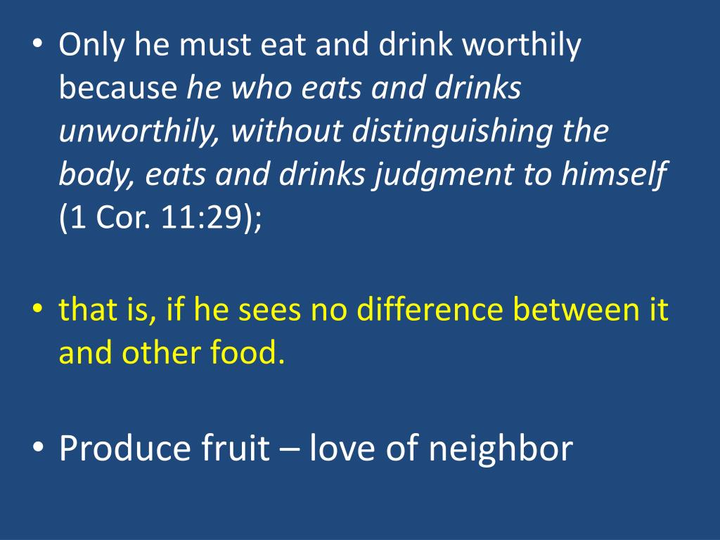 Only he must eat and drink worthily because