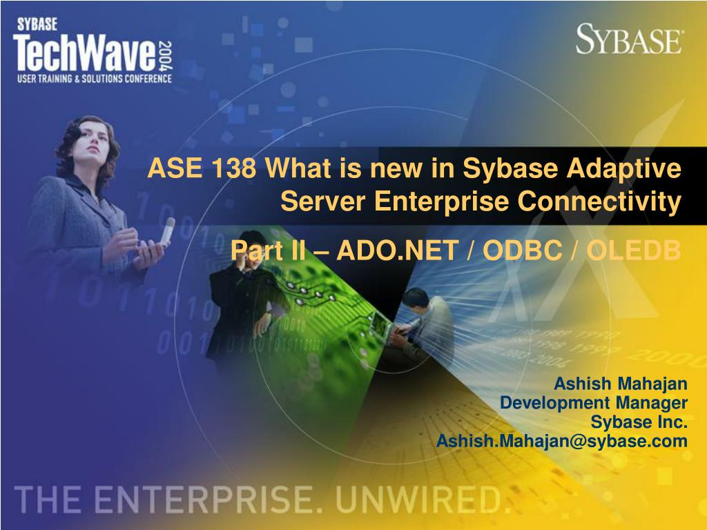 ASE 138 What is new in Sybase Adaptive Server Enterprise Connectivity