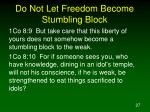 do not let freedom become stumbling block27