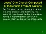 jesus one church composed of individuals from all nations