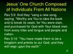 jesus one church composed of individuals from all nations30