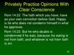 privately practice opinions with clear conscience