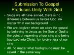 submission to gospel produces unity with god