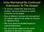 unity maintained by continued submission to the gospel