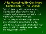 unity maintained by continued submission to the gospel19