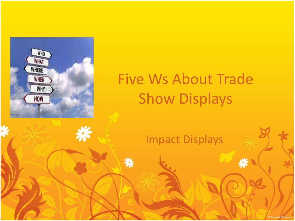 five ws about trade show displays l.