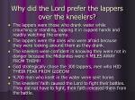why did the lord prefer the lappers over the kneelers