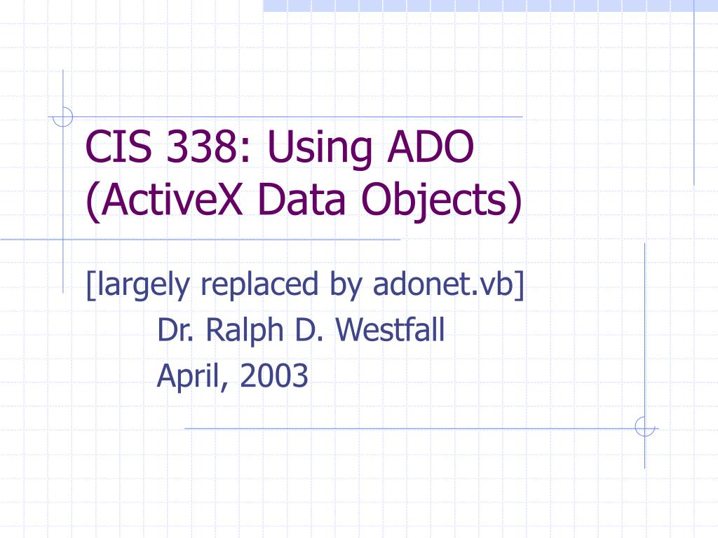 cis 338 using ado activex data objects l.