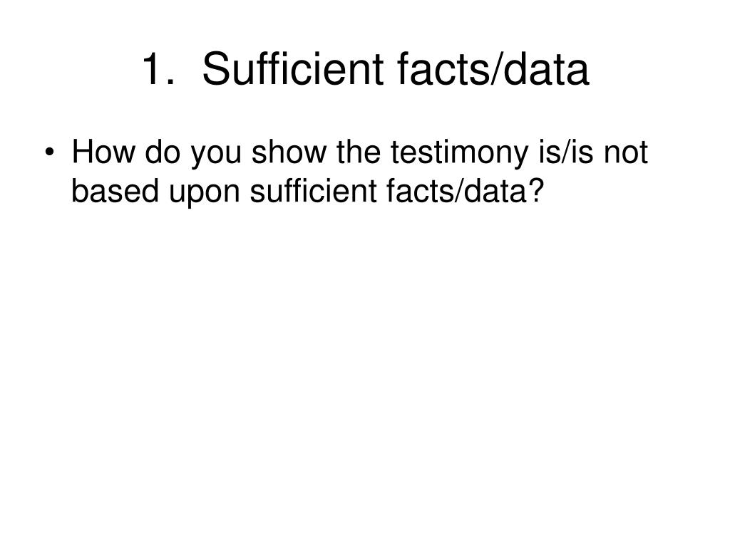 1.  Sufficient facts/data