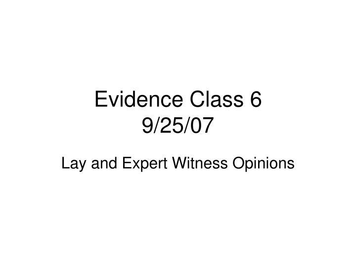Evidence class 6 9 25 07