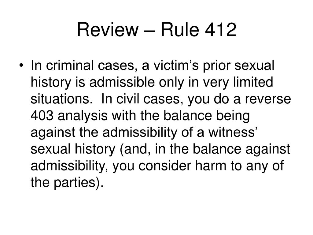 Review – Rule 412
