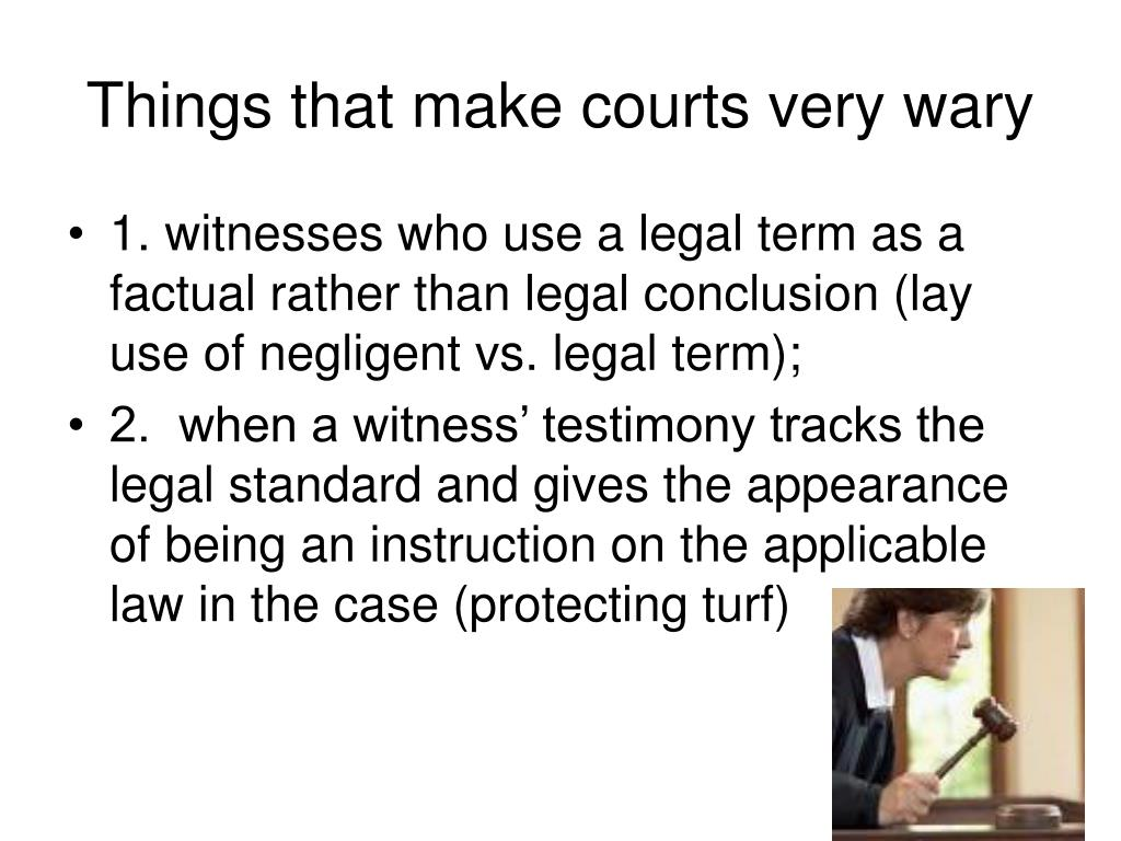 Things that make courts very wary