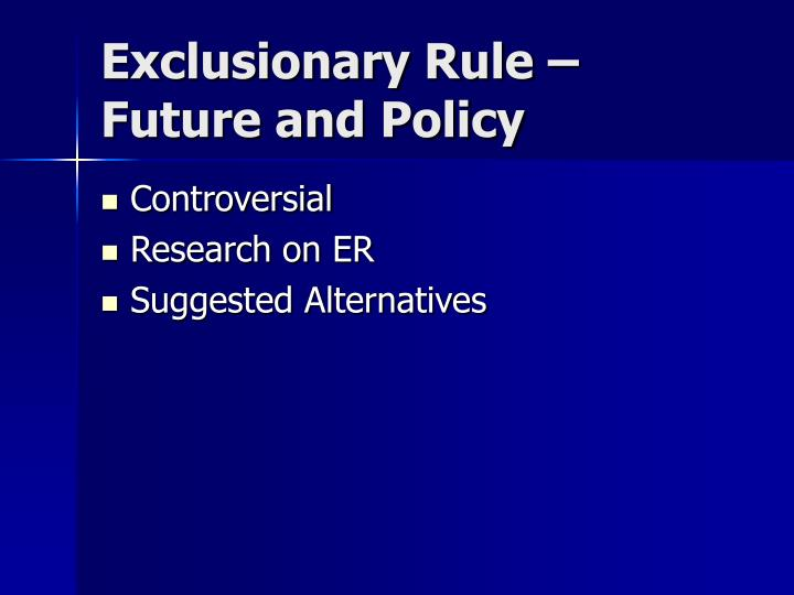 exclusionary rule individual case analysis and A 1978 study by the general accounting office pros and cons of the exclusionary rule because it takes effect only if the case goes to trial and the evidence.