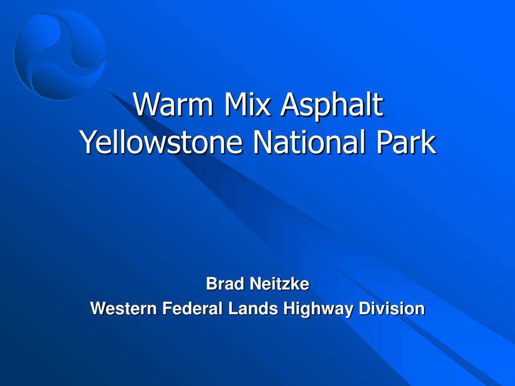 warm mix asphalt yellowstone national park l.