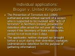 individual applications brogan v united kingdom