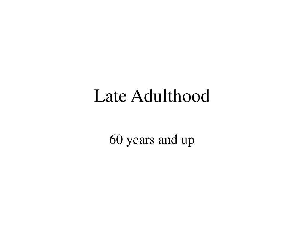late adulthood l.
