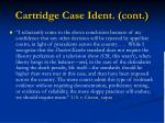 cartridge case ident cont54