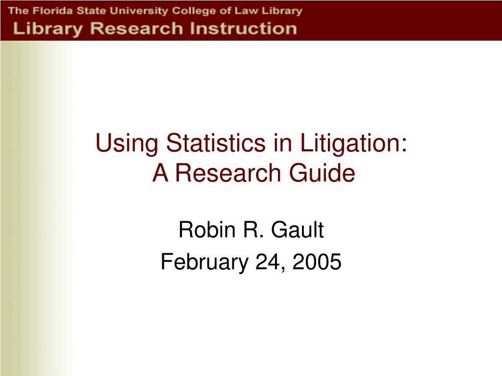 using statistics in litigation a research guide l.