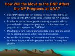 how will the move to the dnp affect the np programs at uaa