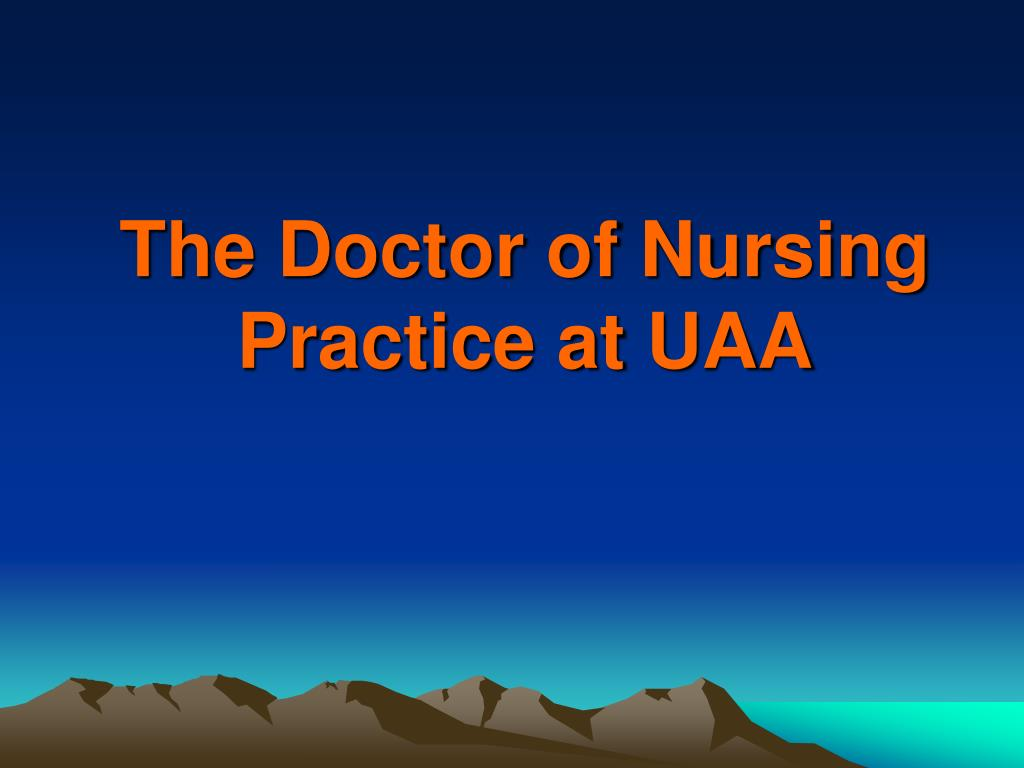 the doctor of nursing practice at uaa l.