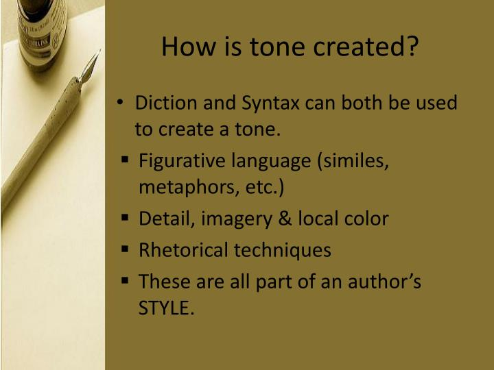 How is tone created