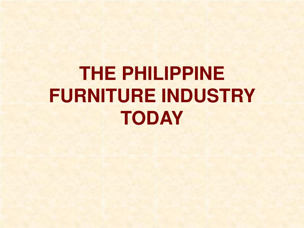 the philippine furniture industry today l.
