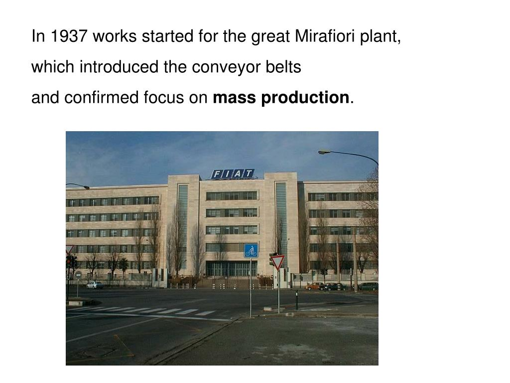 In 1937 works started for the great Mirafiori plant,